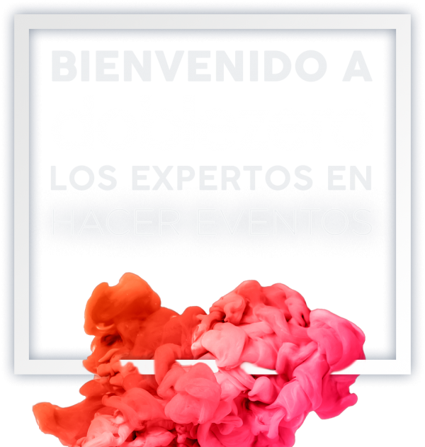 Bienvenido a Doblezero, los expertos en hacer eventos